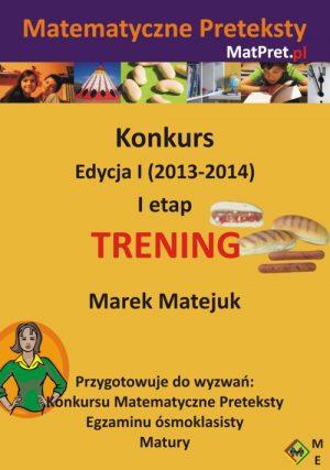 Archiwalne zadania treningowe I etapu Konkursu Matematyczne Preteksty edycji I (2013-2014)