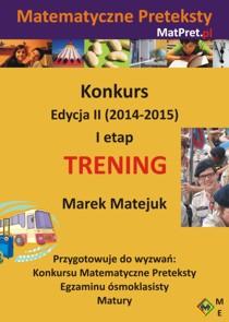 Archiwalne zadania treningowe I etapu Konkursu Matematyczne Preteksty edycji II (2014-2015)