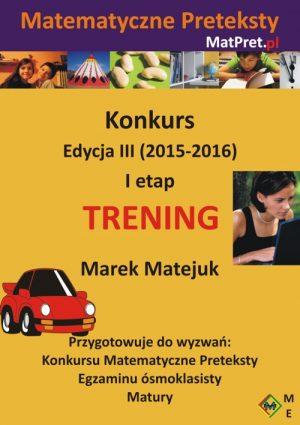 Archiwalne zadania treningowe I etapu Konkursu Matematyczne Preteksty edycji III (2015-2016)