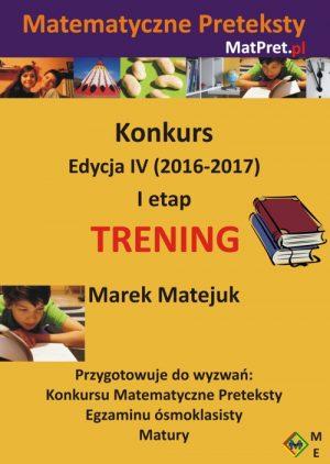Archiwalne zadania treningowe I etapu Konkursu Matematyczne Preteksty edycji IV (2016-2017)