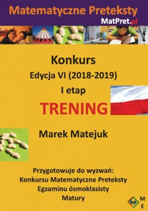 Archiwalne zadania treningowe I etapu Konkursu Matematyczne Preteksty edycji VI (2018-2019)